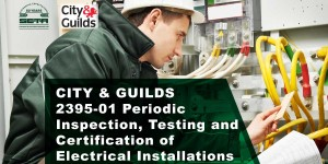 CITY & GUILDS 2395-01 L3 Periodic Inspection, Testing and Certification of Electrical Installations