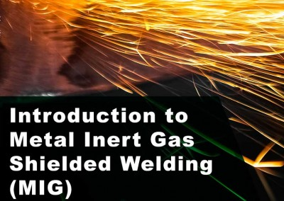 Introduction to Metal Inert Gas Shielded Welding (MIG)