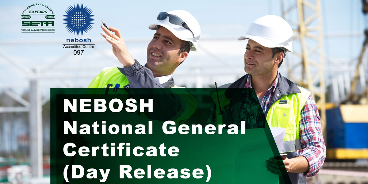 NEBOSH National General Certificate Day Release