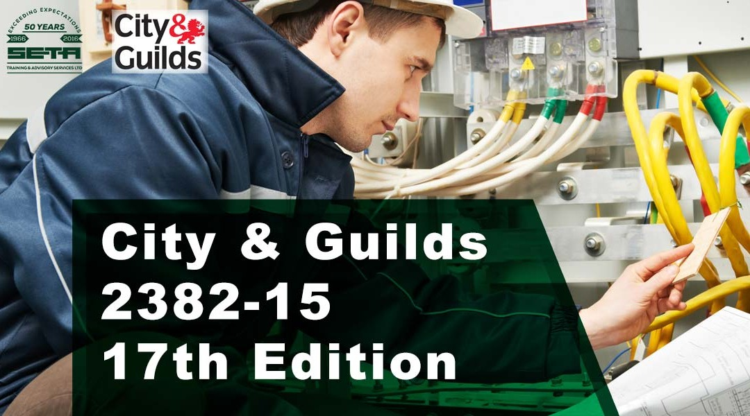 City & Guilds 2382-15 17th Edition Requirements for Electrical Installation – Electrical Training