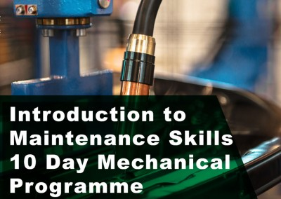 Introduction to Maintenance Skills – 10 Day Mechanical Programme