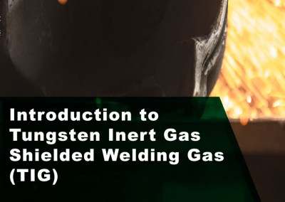 Introduction to Tungsten Inert Gas Shielded Welding Gas (TIG)