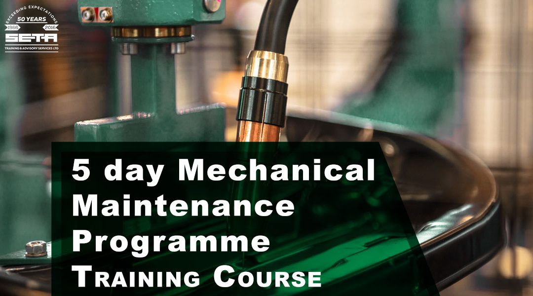 5 day Mechanical Maintenance Programme