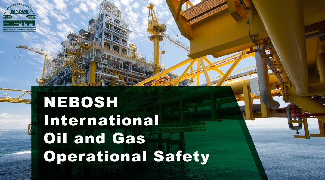 NEBOSH International Technical Certificate Oil and Gas Operational Safety