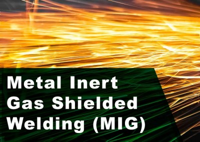 Metal Inert Gas Shielded Welding (MIG)
