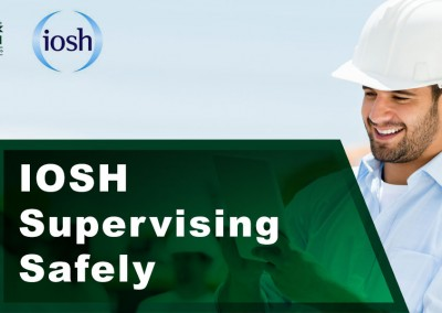 Supervising Safely – IOSH Certificated Training Course