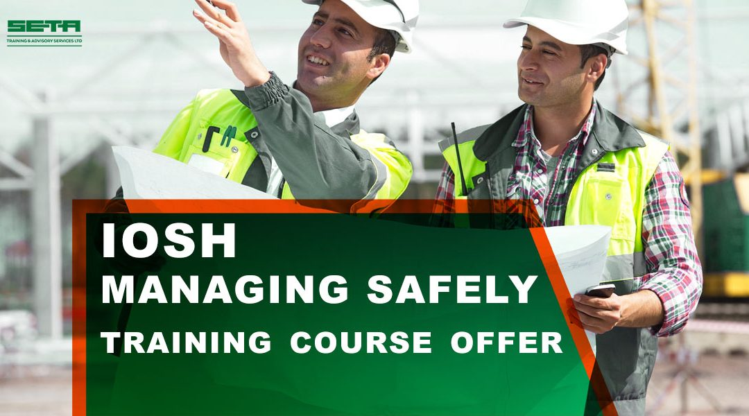 IOSH Managing Safely Stockport – September Offer