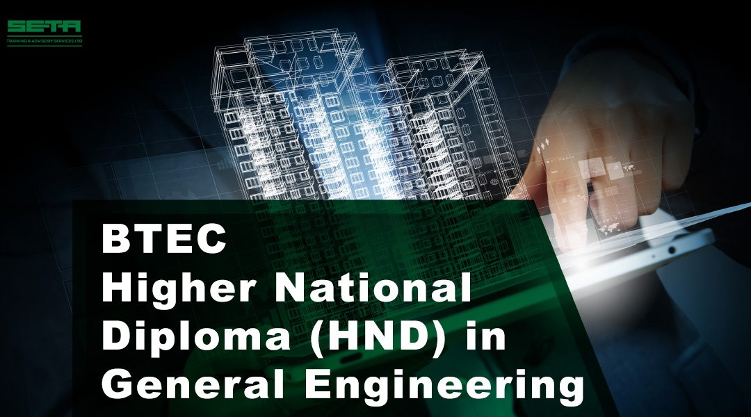 BTEC Higher National Diploma (HND) in General Engineering