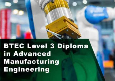 BTEC Level 3 Diploma In Advanced Manufacturing Engineering (Electrical & Mechanical Pathways)