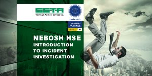 SETA Manchester NEBOSH HSE Introduction to Incident Investigation training course Stockport